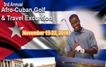 2016 Afro-Cuban Golf & Travel Excursion - Come With Us, Again!